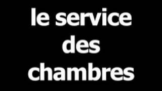 French word for room service is le service des chambres