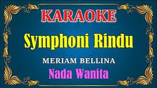 SYIMPONI RINDU - Meriam Bellina [ KARAOKE HD ] Nada Wanita