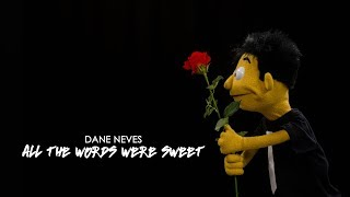 Dane Neves - All the Words Were Sweet (OFFICIAL MUSIC VIDEO)