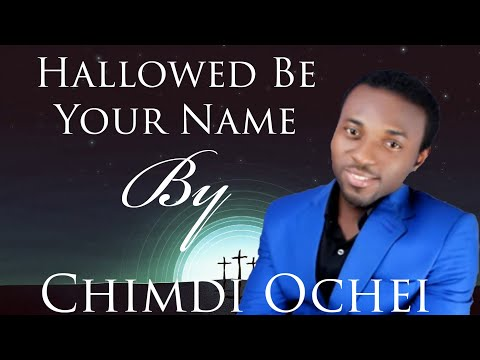 hallowed-be-your-name-(lyrics-video)---chimdi-ochei-(subscribe-to-my-youtube-channel-for-more)