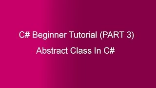 Part 3 - C# Tutorial -Abstract Class(In Hindi)
