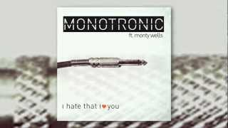 MONOTRONIC - I Hate That I Love You (TEASER)