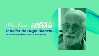 O Ballet de Hugo Bianchi [Semana do Audiovisual Cearense]