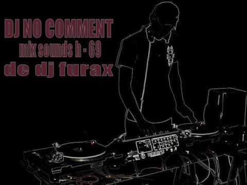 DJ NO COMMENT mix sounds h   69 de dj furax
