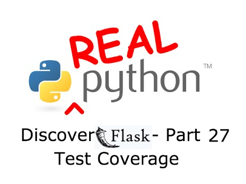 Discover Flask, Part 27 - Test Coverage With Coverage.py