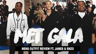 Met Gala 2017 Men's Fashion Review (Ft. James & Enzo)
