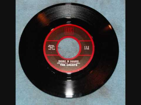 The Crests- Trouble In Paradise (Doo wop)