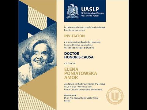 Ceremonia de investidura como Doctor Honoris Causa a la Dra. Elena Poniatowska Amor por la UASLP.