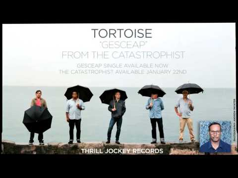 Tortoise - Gesceap (Official Audio)