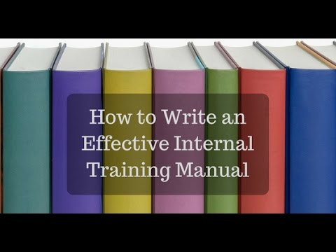 how to write an effective internal training manual youtube