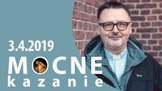 Mocne kazanie  - Jacek Granatowski SJ [3.04.2019]
