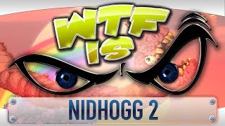 WTF is... - Nidhogg 2 ?