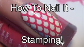 How To Nail It - Stamping!