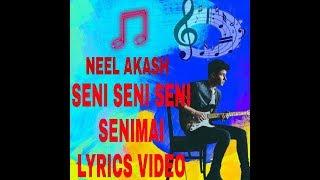 Seni seni seni senimai by neell akash full lyrics video    By Lyris Music    lyrismusic