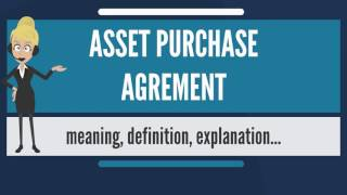 What is ASSET PURCHASE AGREEMENT? What does ASSET PURCHASE AGREEMENT mean?