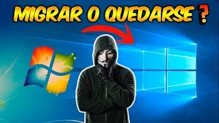 Razones para MIGRAR de WINDOWS 7 a WINDOWS 10 / FIN del JUEGO😔