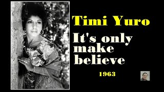 Watch Timi Yuro Its Only Make Believe video