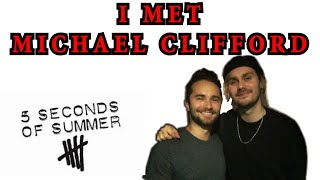 MET MICHAEL CLIFFORD FROM 5 SECONDS OF SUMMER!