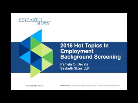 2016 Hot Topics In Employment Background Screening - Live Webinar