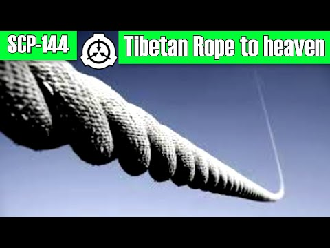 SCP-144 Tibetan Rope to Heaven | Safe class | extraterrestrial / location / structure scp