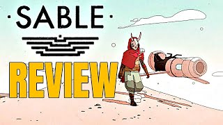 Sable Review - The Final Verdict (Video Game Video Review)
