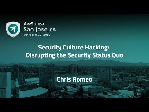 Security Culture Hacking: Disrupting The Security Status Quo - Chris Romeo - AppSecUSA 2018