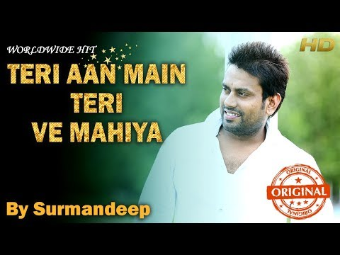 teri aan main teri ve mahiya Original By Surmandeep Punjabi Romantic Song 2017