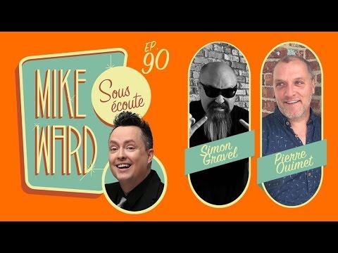 MIKE WARD SOUS ÉCOUTE #90 – (Simon Gravel et Pierre Ouimet)