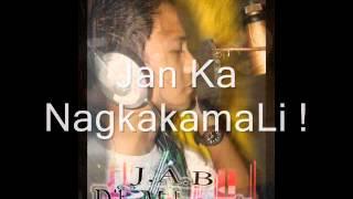Repeat youtube video Di Ka Makuntento - JAB ( WiBB =D )