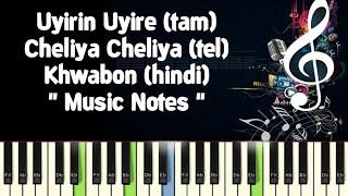 Uyirin Uyire /Cheliya Cheliya/Khwabon Khwabon Piano Notes /Midi Files /Karaoke