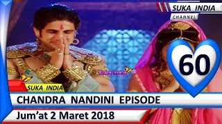 Chandra Nandini Episode 60 ❤ Jum'at 2 Maret 2018 ❤ Suka India