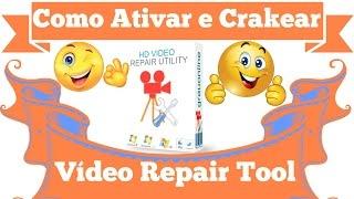 Como Ativar e Crakear o Vídeo Repair Tool (Recuperando vídeos corrompidos)