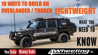 DO IT RIGHT, 10 Ways to build 4x4 Tourer / Overlander Lightweight