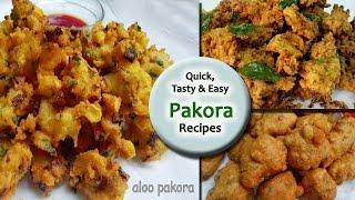Quick , Easy & Tasty Pakora Recipes || Quick Snack Recipes