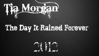 Tia Morgan - The Day It Rained Forever (2012)