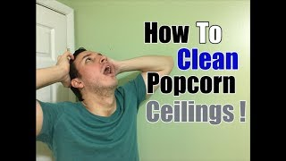 How To Clean Popcorn Ceilings | Cobweb, Dust & Stain Removal
