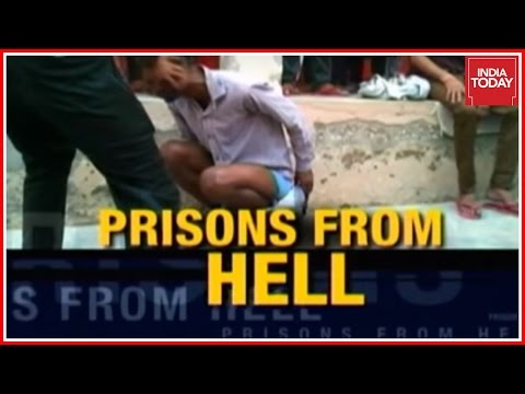 India Today Exclusive: Brutality In Jails Exposed
