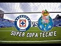 Cruz Azul VS Fc Porto En vivo- Supercopa Tecate