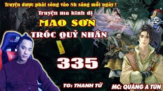 Mao Sơn Tróc Quỷ Nhân [ Tập 335 ] Chứng Đạo Tu La Giới - Truyện ma pháp sư- Quàng A Tũn