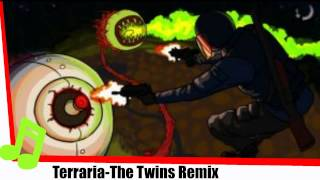 Repeat youtube video Terraria-The Twins Remix