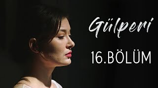 Gülperi | 16.Bölüm