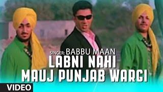 Labni Nahi Mauj Punjab Wargi | Babbu Maan | Rabb Ne Banaiyan Jodiean