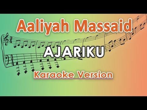 Aaliyah Massaid - Ajariku Karaoke  Tanpa Vokal by regis