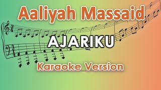 Download lagu Aaliyah Massaid - Ajariku (Karaoke Lirik Tanpa Vokal) by regis