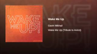 Gavin Mikhail acoustic cover of Wake Me Up by AVICII