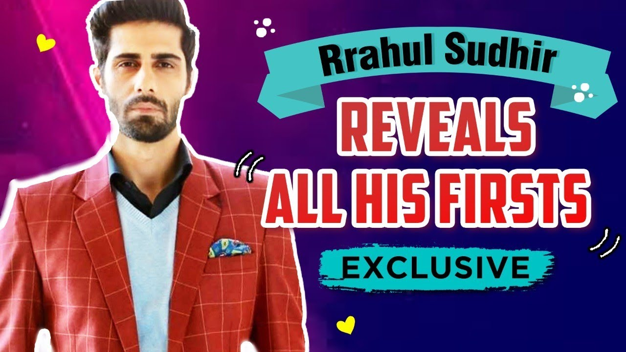 Download Rrahul Sudhir Shares His First Audition, Salary, Crush & More   My First Segment   EXCLUSIVE