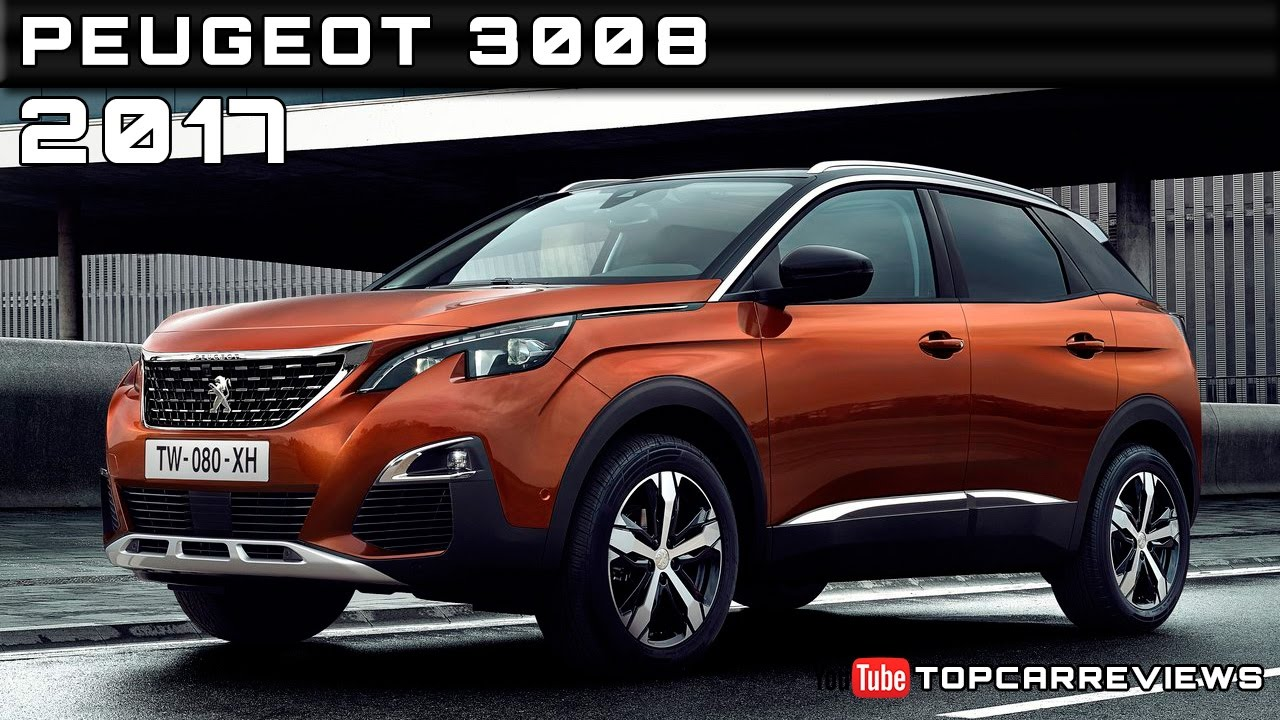 2017 peugeot 3008 review rendered price specs release date youtube. Black Bedroom Furniture Sets. Home Design Ideas