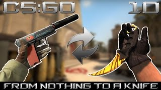 CS:GO From Nothing To A Knife - Episode 10 (THE FINALE!)