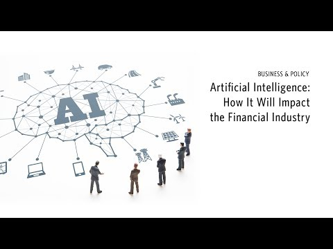 Artificial Intelligence: How It Will Impact the Financial Industry