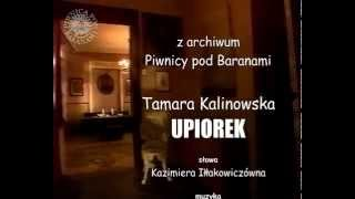 UPIOREK - Tamara Kalinowska [z archiwum Piwnicy pod Baranami]